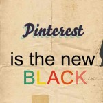 Pinterest is the new black!